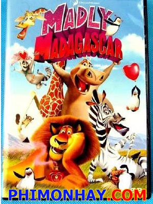 Valentine Điên Rồ Madly Madagascar.Diễn Viên: Ben Stiller,Jada Pinkett Smith,Chris Rock
