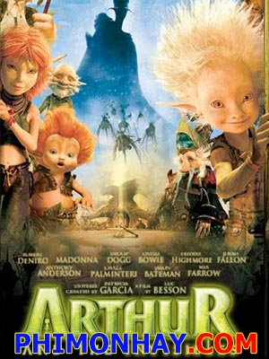 Arthur Và Những Người Bạn Vô Hình Arthur And The Invisibles.Diễn Viên: Robert De Niro,Freddie Highmore,Madonna,David Bowie,Snoop Dogg