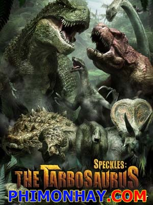 Khủng Long Đại Chiến - Speckles: The Tarbosaurus