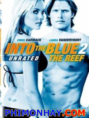 Kho Báu Đại Dương 2: Rạn San Hô Into The Blue 2: The Reef.Diễn Viên: Chris Carmack,Laura Vandervoort,Marsha Thomason