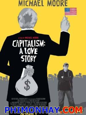 Chuyện Tình Chủ Nghĩa Tư Bản Capitalism A Love Story.Diễn Viên: Michael Moore,Thora Birch,William Black