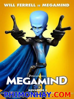 Kẻ Xấu Đẹp Trai Megamind.Diễn Viên: Brad Pitt,Will Ferrel