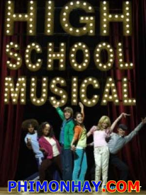 Hội Diễn Âm Nhạc 1 High School Musical 1.Diễn Viên: Zac Efron,Vanessa Hudgens,Ashley Tisdale