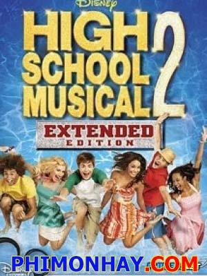 Hội Diễn Âm Nhạc 2 High School Musical 2.Diễn Viên: Zac Efron,Vanessa Hudgens,Ashley Tisdale