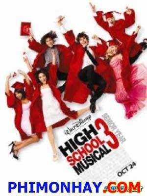 Hội Diễn Âm Nhạc 3: Lễ Tốt Nghiệp High School Musical 3: Senior Year.Diễn Viên: Zac Efron,Vanessa Hudgens,Ashley Tisdale
