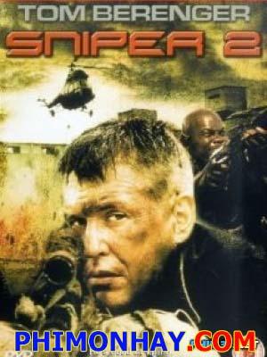 Xạ Thủ Bắn Tỉa 2 Sniper 2.Diễn Viên: Tom Berenger,Bokeem Woodbine,Erika Marozsán