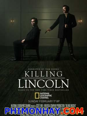 Ám Sát Tổng Thống Lincoln Killing Lincoln.Diễn Viên: Billy Campbell,Jesse Johnson,Geraldine Hughes