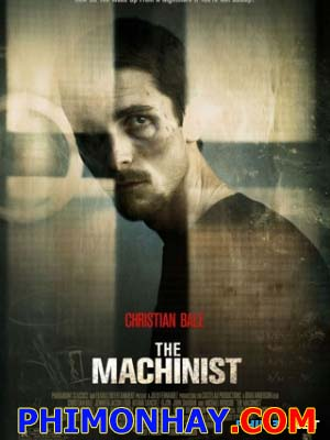 Gã Thợ Máy The Machinist.Diễn Viên: Christian Bale,Jennifer Jason Leigh,Aitana Sánchez Gijón