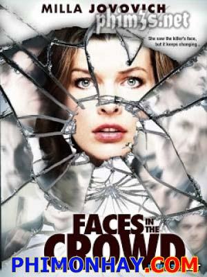 Chân Dung Kẻ Sát Nhân Faces In The Crowd.Diễn Viên: Milla Jovovich,Sarah Wayne Callies,Julian Mcmahon