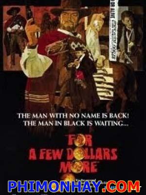 Thêm Một Vài Đồng For A Few Dollars More.Diễn Viên: Clint Eastwood,Lee Van Cleef,Mara Krupp,Luigi Pistilli
