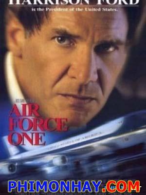 Không Lực 1 Air Force One.Diễn Viên: Harrison Ford,Gary Oldman,Glenn Close