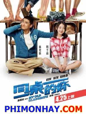Bạn Cùng Lớp My Old Classmate.Diễn Viên: Lâm Canh Tân,Châu Đông Vũ,Vương Khiếu Khôn