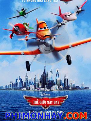 Thế Giới Máy Bay - Planes Thuyết Minh (2013)