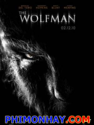Ma Sói The Wolfman.Diễn Viên: Benicio Del Toro,Anthony Hopkins,Emily Blunt