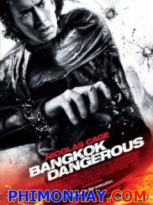 Hiểm Nguy Ở Bangkok Bangkok Dangerous.Diễn Viên: Nicolas Cage,Charlie Yeung,Shahkrit Yamnarm