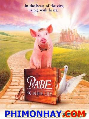 Heo Vào Thành Phố Babe Pig In The City.Diễn Viên: Magda Szubanski,Elizabeth Daily,Mickey Rooney