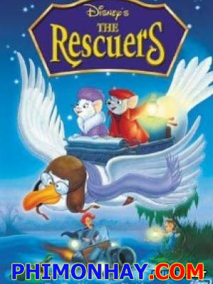 Đội Cứu Hộ The Rescuers.Diễn Viên: Bob Newhart,Eva Gabor,Geraldine Page