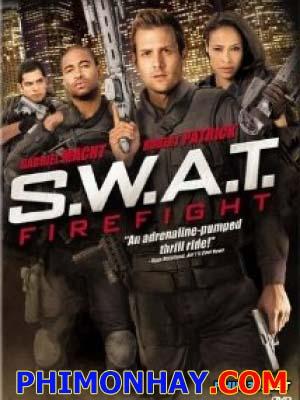 Đội Đặc Nhiệm S.w.a.t Firefight.Diễn Viên: Gabriel Macht,Robert Patrick,Carly Pope