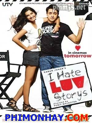 Tôi Ghét Chuyện Tình Yêu I Hate Luv Storys.Diễn Viên: Sonam Kapoor,Imran Khan,Bruna Abdalah,Samir Soni,Aseem Tiwari