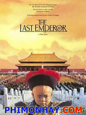 Hoàng Đế Cuối Cùng The Last Emperor.Diễn Viên: John Lone,Joan Chen,Peter Otoole