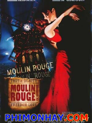 Cối Xay Gió Đỏ Moulin Rouge.Diễn Viên: Nicole Kidman,Ewan Mcgregor,John Leguizamo,Jim Broadbent,Richard Roxburgh,Garry Mcdonald,Jacek Koman
