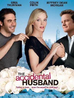 Ông Chồng Bất Đắc Dĩ The Accidental Husband.Diễn Viên: Uma Thurman,Jeffrey Dean Morgan,Justina Machado
