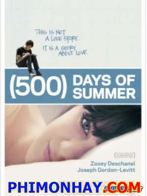 500 Ngày Yêu 500 Days Of Summer.Diễn Viên: Zooey Deschanel,Joseph Gordon Levitt,Geoffrey Arend