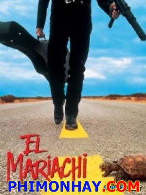 Kẻ Liều Mạng El Mariachi.Diễn Viên: Carlos Gallardo,Consuelo Gómez,Jaime De Hoyos