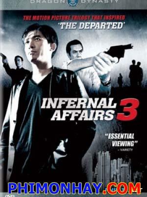 Vô Gian Đạo 3 Infernal Affairs 3.Diễn Viên: Tony Leung Chiu Wai,Andy Lau,Leon Lai