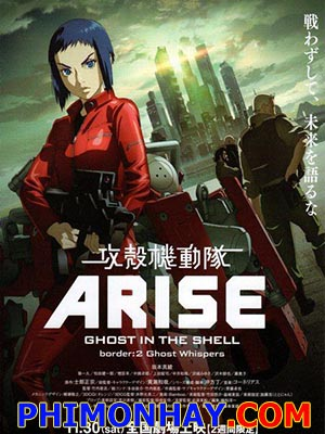 Ghost In The Shell Arise Border 2: Ghost Whisper.Diễn Viên: Maaya Sakamoto