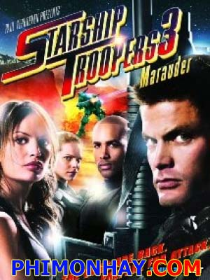 Nhện Khổng Lồ 3 Starship Troopers 3: Marauder.Diễn Viên: Casper Van Dien,Jolene Blalock,Stephen Hogan