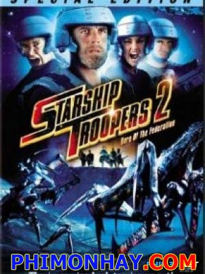 Nhện Khổng Lồ 2 - Starship Troopers 2: Hero Of The Federation Việt Sub (2004)