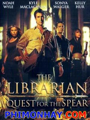Hành Trình Tìm Kho Báu 1 - The Librarian: Quest For The Spear