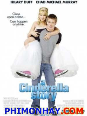 Lọ Lem Hiện Đại A Cinderella Story.Diễn Viên: Hilary Duff,Chad Michael Murray,Jennifer Coolidge