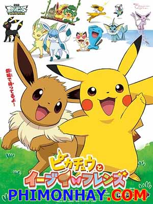 Pikachu Short 25 Pokemon: Pikachu To Eevee Friends.Diễn Viên: Yumei Anime,Yumei Sub