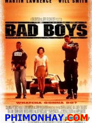 Những Gã Xấu Tính 1 - Bad Boys 1 Việt Sub (1995)