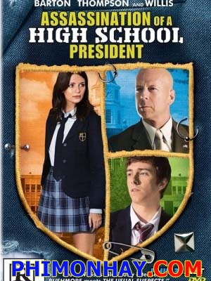 Ám Sát Thầy Hiệu Trưởng Assassination Of A High School President.Diễn Viên: Mischa Barton,Reece Thompson,Bruce Willis