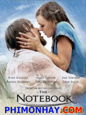 Nhật Kí Tình Yêu The Notebook.Diễn Viên: James Garner,Gena Rowlands,Ryan Gosling