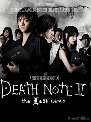 Quyển Sổ Thiên Mệnh 2: Death Note 2 Cái Tên Cuối Cùng 2: The Last Name 2.Diễn Viên: Ashley Bell,Andrew Sensenig,Spencer Treat Clark,Judd Lormand,Muse Watson,Raeden Greer,Julia
