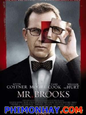 Kẻ Sát Nhân Hai Mặt Vỏ Bọc Sát Nhân: Mr Brooks.Diễn Viên: Kevin Costner,Demi Moore,Dane Cook