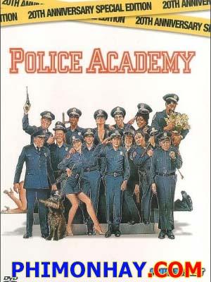 Học Viện Cảnh Sát Police Academy.Diễn Viên: Steve Guttenberg,Kim Cattrall,Gw Bailey