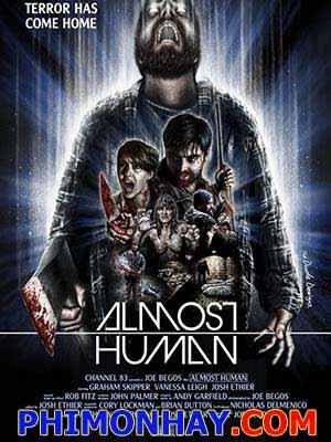 Kẻ Giết Người Hàng Loạt Almost Human.Diễn Viên: Graham Skipper,Josh Ethier,Vanessa Leigh