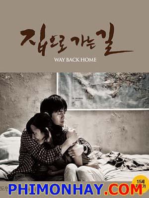 Đường Về Nhà Way Back Home.Diễn Viên: Ko Soo,Jeon Do Yeon