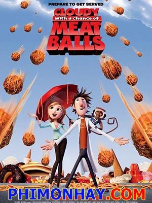 Cơn Mưa Thịt Viên Cloudy With A Chance Of Meatballs.Diễn Viên: Bill Hader,Anna Faris,James Caan,Bruce Campbell