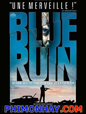 Cuộc Chiến Tàn Khốc Blue Ruin.Diễn Viên: Macon Blair,Devin Ratray,Amy Hargreaves