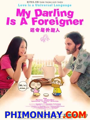 Lấy Chồng Ngoại - My Darling Is A Foreigner