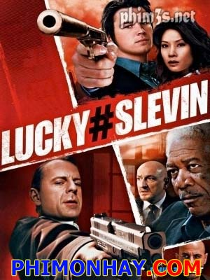Con Số May Mắn Lucky Number Slevin.Diễn Viên: Josh Hartnett,Ben Kingsley,Morgan Freeman