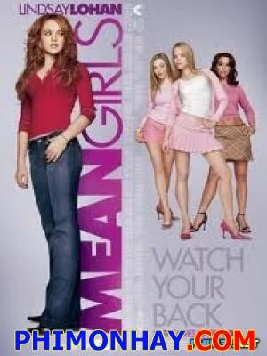 Cô Gái Lắm Chiêu Mean Girls.Diễn Viên: Lindsay Lohan,Rachel Mcadams,Tina Fey,Tim Meadows