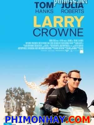 Làm Lại Cuộc Đời Larry Crowne.Diễn Viên: Tom Hanks Vardalos