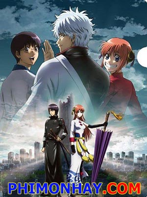 Gintama The Final Chapter: Gintama Movie 2 Be Forever Yorozuya: Kanketsu-Hen.Diễn Viên: Gintoki,Shinpachi,Kagura